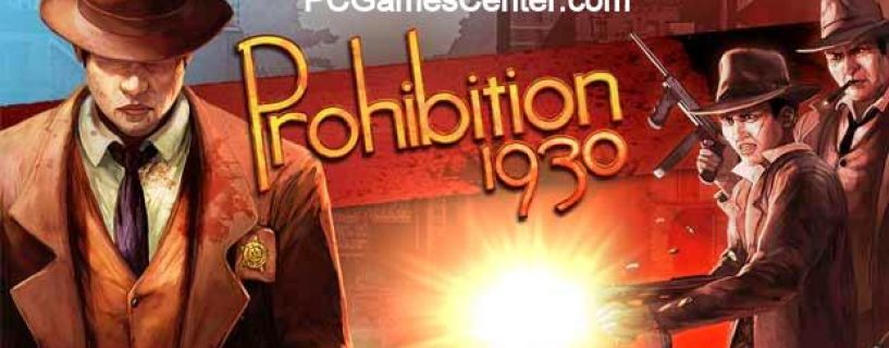 Prohibition 1930 PC Game Free Download
