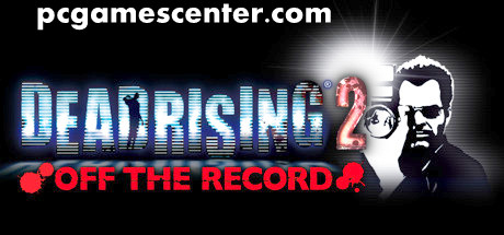 Dead Rising 2: Off The Record PC Game Free Download