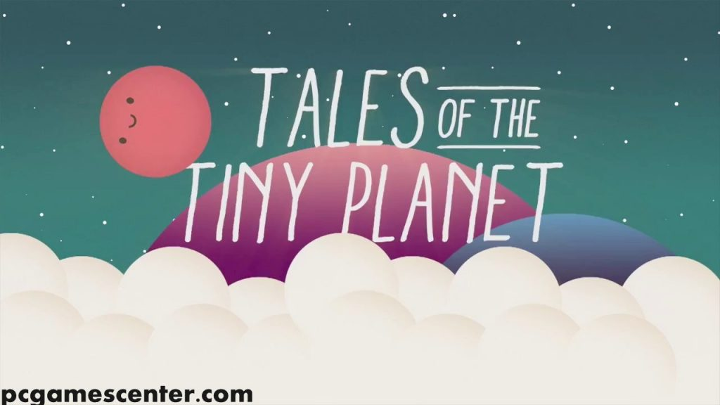 Tales of the Tiny Planet PC + Mac OS X Game Free Download